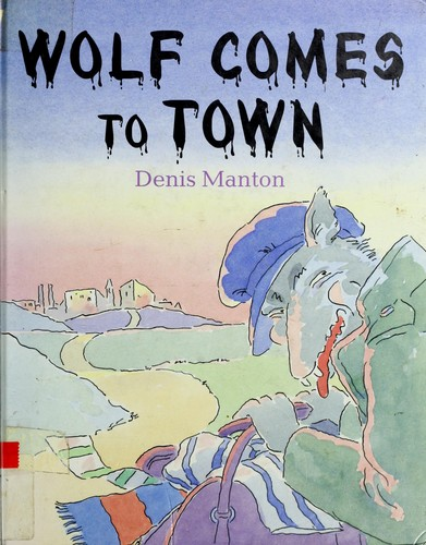 Wolf Comes to Town by Denis Manton