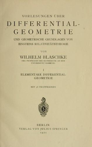 Vorlesungen über Differentialgeometrie und geometrische Grundlagen von Einsteins Relativitätstheorie