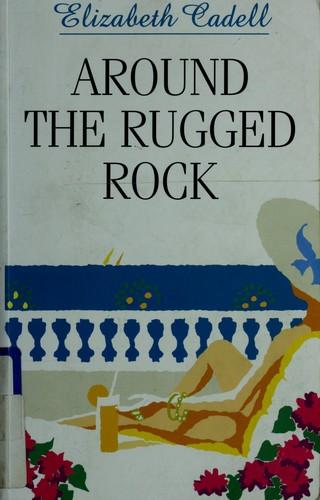 Around the rugged rock
