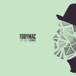 TobyMac Feat Capital Kings - I Just Need U - Capital Kings - Remix