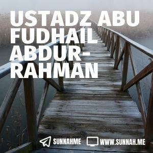 Kumpulan audio kajian tematik Ustadz Abu Fudhail Abdurrahman