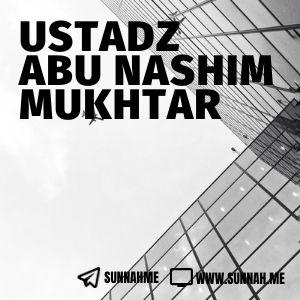 Kumpulan audio kajian tematik Ustadz Abu Nashim Mukhtar