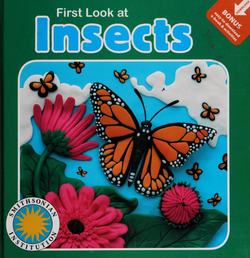 First look at insects by Laura Gates Galvin