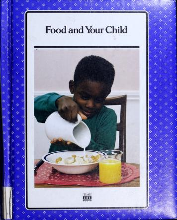 Cover of: Food and your child | by the editors of Time-Life Books.