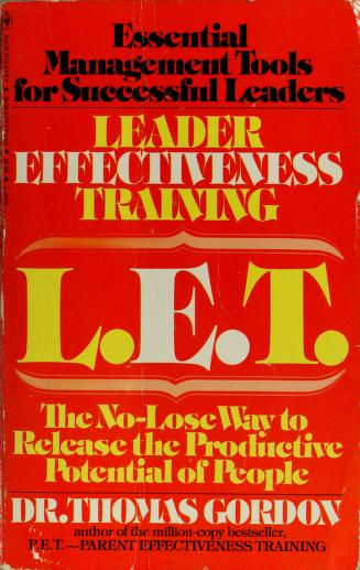 Leadership Effectiveness Training  by Dr Thomas Gordon