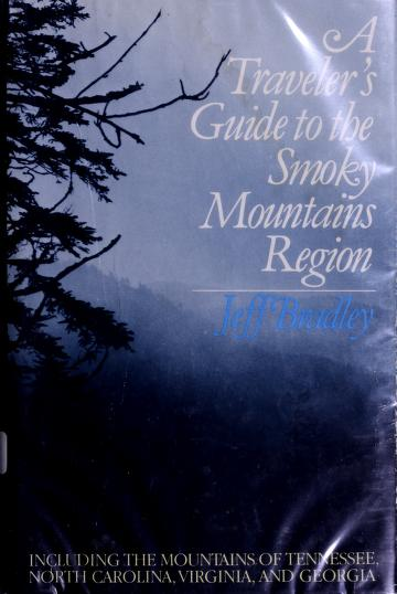 A traveler's guide to the Smoky Mountains region by Jeff Bradley