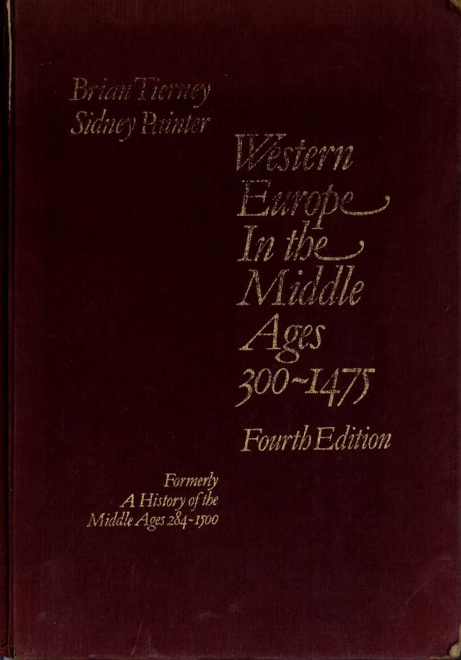 Western Europe in the Middle Ages, 300 - 1475 by B. & PAINTER TIERNEY