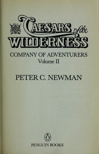 Caesars of the wilderness by Peter Charles Newman