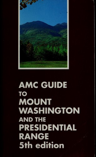 AMC guide to Mount Washington and the Presidential Range by