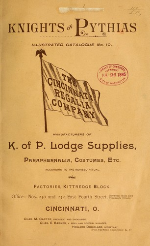 Illustrated catalgoue no. 10 of Knights of Pythias lodge supplies, paraphernalia, costumes, etc. according to the revised ritual by Cincinnati regalia co. [from old catalog]