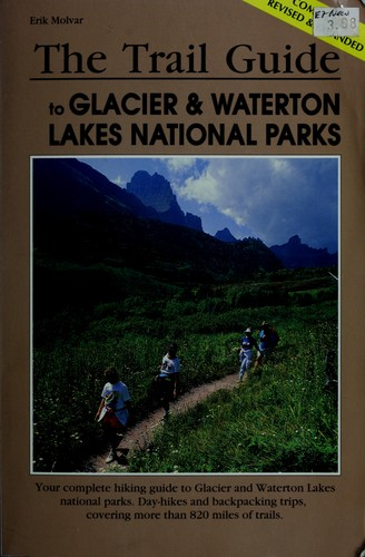 The trail guide to Glacier & Waterton Lakes national parks by