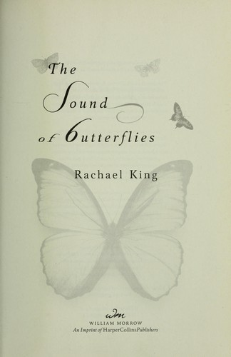 The sound of butterflies by Rachael King