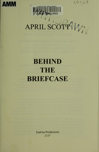 Behind the briefcase by April Scott