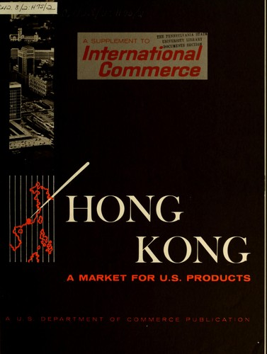 A market for U.S. products in Hong Kong by United States. Bureau of International Commerce.