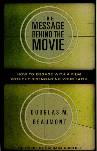 The message behind the movie by Douglas M. Beaumont