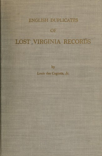 English duplicates of lost virginia records. by Louis Des Cognets