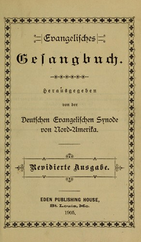 Evangelisches Gesangbuch by German Evangelical Synod of North America