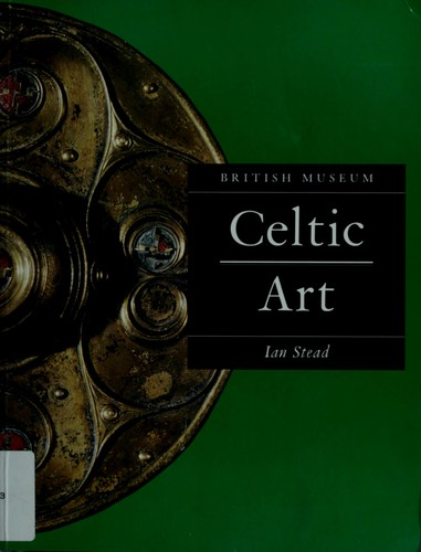 Celtic art by Stead, I. M.