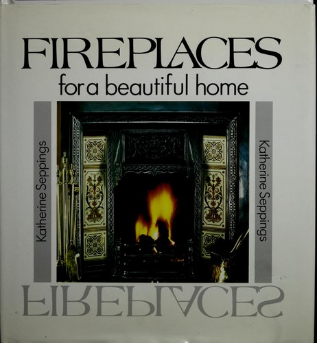Fireplaces for a beautiful home by Katherine Seppings