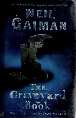The  graveyard book by Neil Gaiman ; with illustrations by Dave McKean.